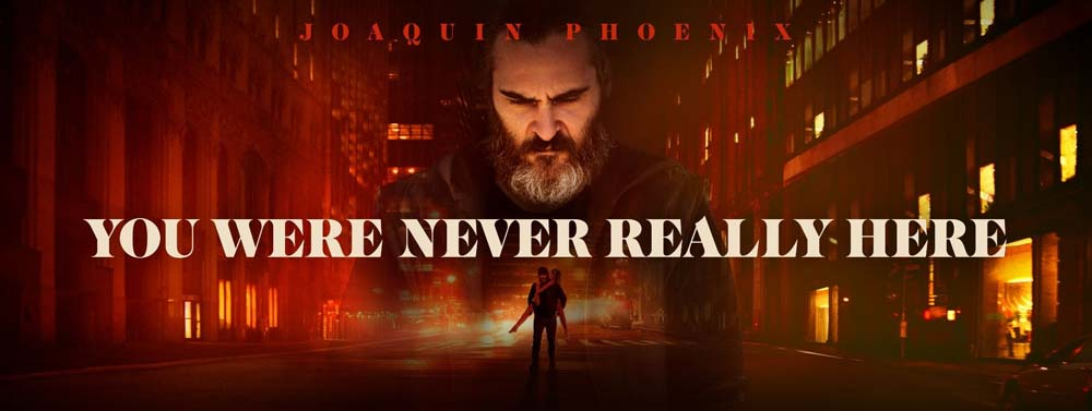 29. You Were Never Really Here